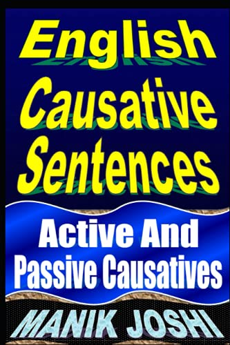 9781492741992: English Causative Sentences: Active And Passive Causatives (English Daily Use) (Volume 6)