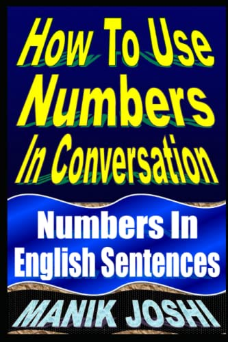 9781492742159: How To Use Numbers In Conversation: Numbers In English Sentences (English Daily Use) (Volume 9)