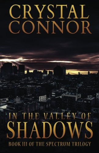 9781492742241: In The Valley of Shadows: The Spectrum Trilogy Book 3