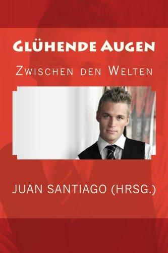 9781492743149: Glühende Augen (Zwischen den Welten) (German Edition)