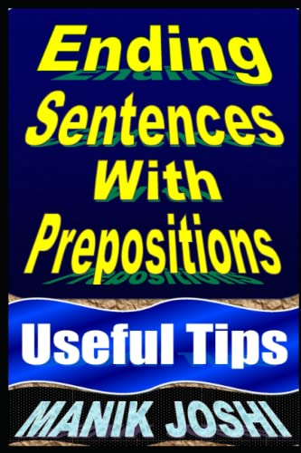 9781492743477: Ending Sentences With Prepositions: Useful Tips: Volume 23 (English Daily Use)
