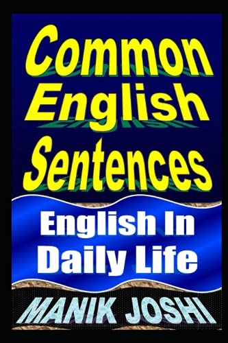 9781492743538: Common English Sentences: English In Daily Life (English Daily Use) (Volume 25)