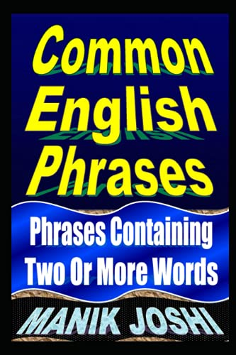 9781492744887: Common English Phrases: Phrases Containing Two Or More Words (English Daily Use)