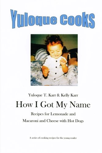 9781492745310: Yuloque Cooks: How I Got My Name (Volume 1)