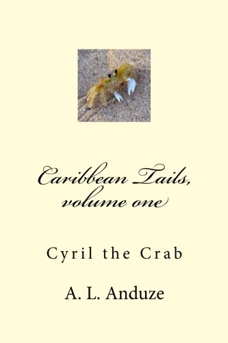 9781492745891: Caribbean Tails, volume one: Cyril the Crab (Volume 1)