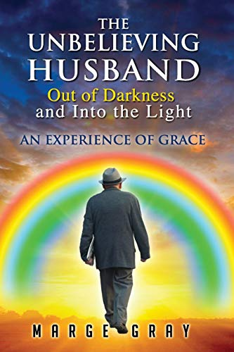 The Unbelieving Husband Out of Darkness and: Marge Gray