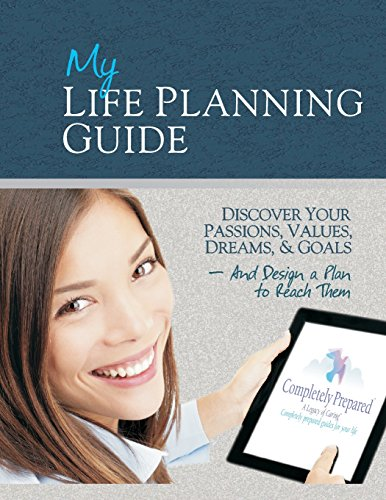 9781492747567: My Life Planning Guide: Discover your passions, values, dreams, and goals and design a plan to reach them