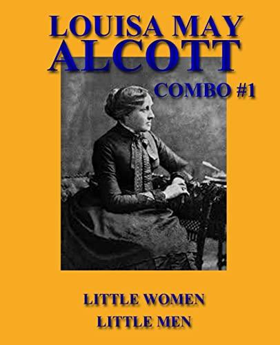 9781492748052: Louisa May Alcott Combo #1: Little Women/Little Men (Louisa May Alcott Omnibus) (Volume 1)