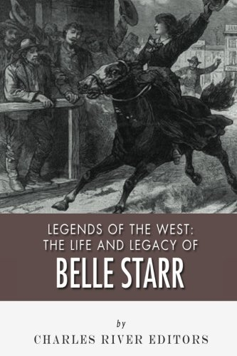 9781492748991: Legends of the West: The Life and Legacy of Belle Starr