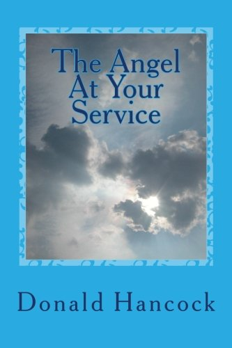 9781492750024: The Angel At Your Service: A Conversation With My Angel