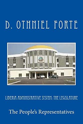 9781492751427: Liberia Administrative System: The Legislature (Liberia Public Administrative System)