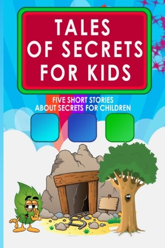 Tales of Secrets for Kids: Five Short Stories About Secrets for Children: Dunsany, Lord; Pyle, ...