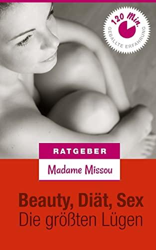9781492752141: Beauty, Sex & Diät - Die größten Lügen! (German Edition)