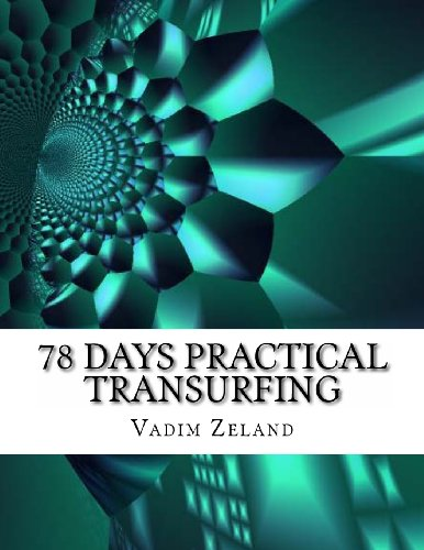 9781492752172: 78 Days Practical Transurfing: based on the work of Vadim Zeland