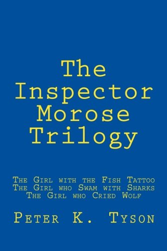The Inspector Morose Trilogy: Tyson, Peter K.