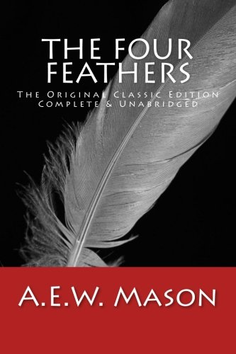 9781492754039: The Four Feathers The Original Classic Edition, Complete & Unabridged