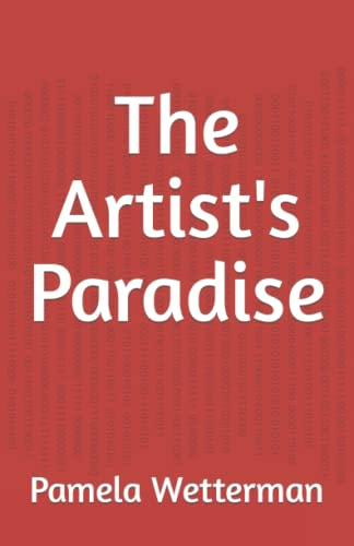 The Artist's Paradise: Wetterman, Pamela S