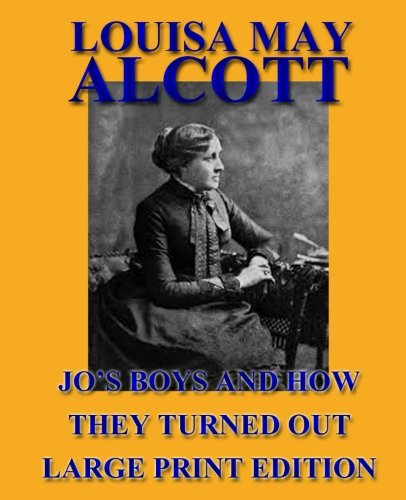 9781492754794: Jo's Boys and How They Turned Out - Large Print Edition (Little Women)