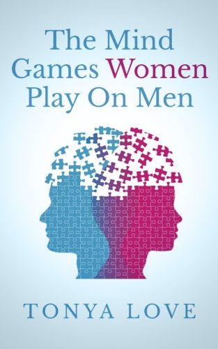 9781492755838: The Mind Games Women Play On Men