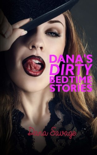 Dana's Dirty Bedtime Stories: Savage, Dana