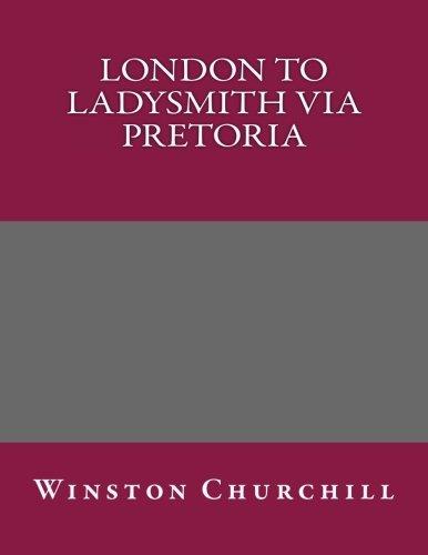 9781492756569: London to Ladysmith via Pretoria