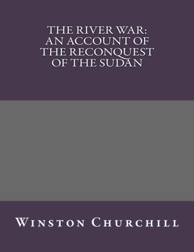 9781492756668: The River War: An Account of the Reconquest of the Sudan