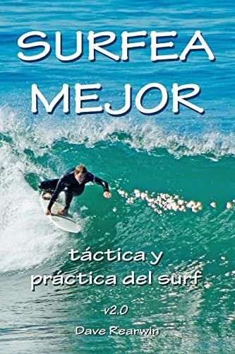 Surfea Mejor - táctica y práctica del surf (Spanish Edition): Rearwin, Dave