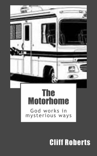 9781492758297: The Motorhome: God works in mysterious ways