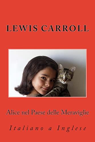 9781492759003: Alice nel Paese delle Meraviglie: Italiano a Inglese (Italian and English Edition)