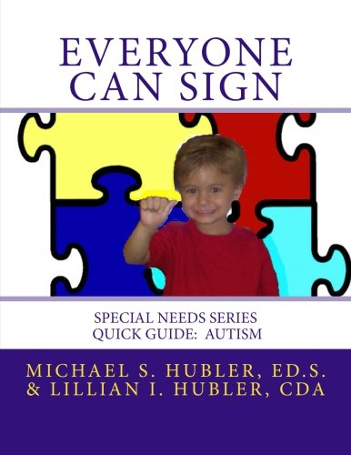 9781492762843: Everyone Can Sign: Special Needs: Quick Guide Autism (Special Needs Series)