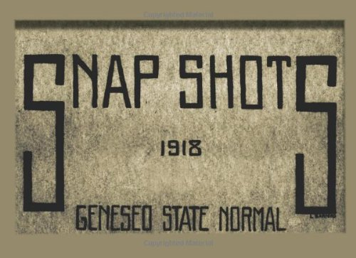 9781492762997: Snap Shots: Geneseo State Normal, 1918 (Genesee Valley Historical Reprints)