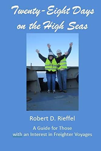9781492763017: Twenty-Eight Days on the High Seas: A Freighter Travel Log