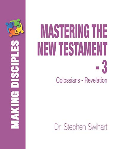 9781492763666: Mastering the New Testament - Part 3: Colossians - Revelation (Mastering the NT)