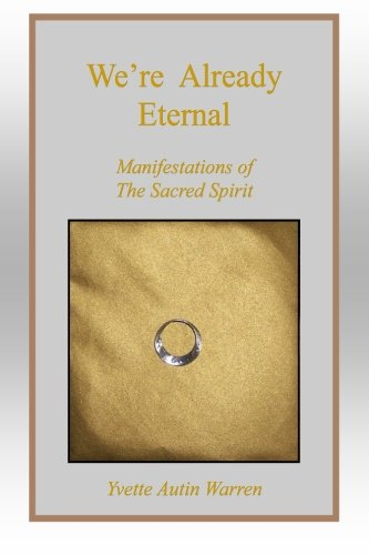 9781492763697: We're Already Eternal: Manifestations of The Sacred Spirit
