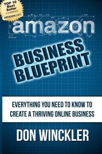 9781492764670: Amazon Business Blueprint: Everything You Need to Know to Create a Thriving Online Business