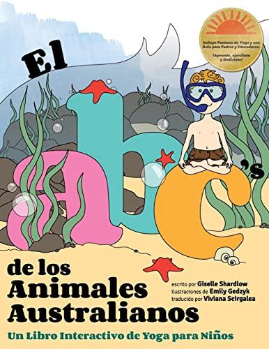9781492764755: El ABC de los Animales Australianos: Un Libro Interactivo de Yoga para Niños (Spanish Edition)