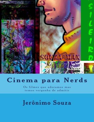 9781492764939: Cinema para Nerds: Os filmes que adoramos mas temos vergonha de admitir (Volume 1) (Portuguese Edition)