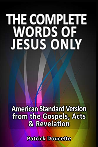 9781492764991: The Complete Words of Jesus Only – American Standard Version from the Gospels, Acts & Revelation