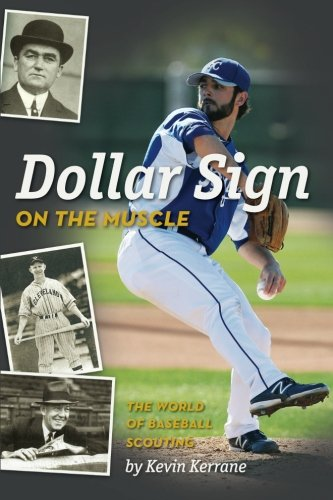 9781492765073: Dollar Sign on the Muscle: The World of Baseball Scouting
