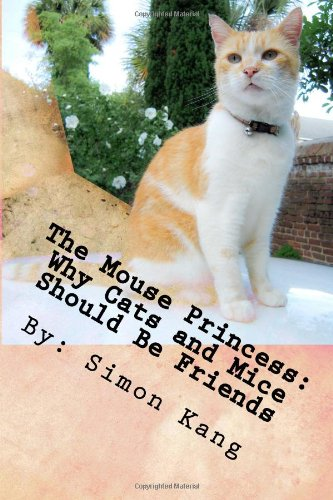 The Mouse Princess: Why Cats And Mice Should Be Friends: This Year, Cats And Mice Will Finally Get Along!