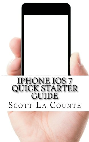 9781492768197: iPhone iOS 7 Quick Starter Guide: For iPhone 4, iPhone 4s, iPhone 5, iPhone 5s, and iPhone 5c