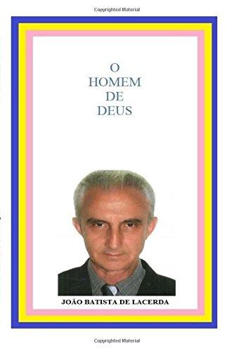 O Homem de Deus (Paperback): Joao Batista De