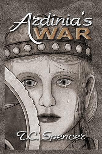 Ardinias War Jinnea and Thaladia Book 1: T. C. Spencer