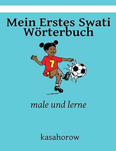 9781492770152: Mein Erstes Swati Wörterbuch: male und lerne (kasahorow Deutsch Swati)