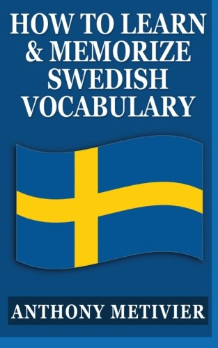9781492770992: How to Learn and Memorize Swedish Vocabulary: Using a Memory Palace Specifically Designed for the Swedish Language (Swedish Edition)