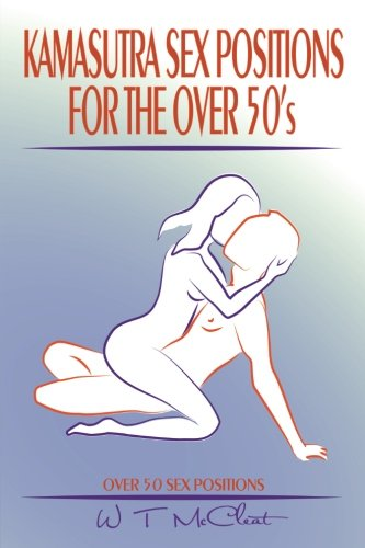9781492771913: Kamasutra Sex Positions for the Over 50s: Over 50 Sex Positions