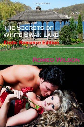 The Secrets of White Swan Lake Erotic Romance Edition: Wilson, Romeo