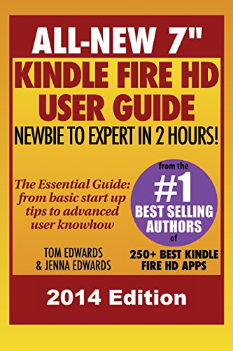 """All New 7"""" Kindle Fire HD User Guide - Newbie to Expert in 2 Hours!: Edwards, Tom; Edwards, ..."""