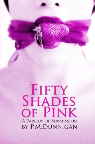 9781492772491: Fifty Shades of Pink: A Parody of Submission