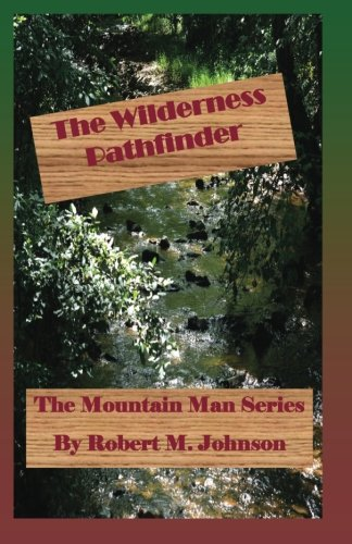 9781492772552: The Wilderness Pathfinder: The Mountain Man Series (Volume 11)